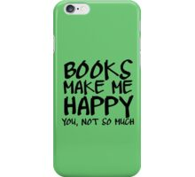 Books Make Me Happy iPhone Case/Skin