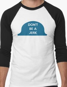 Don't Be A Jerk Men's Baseball ¾ T-Shirt
