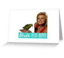 Birds Before Boys Greeting Card