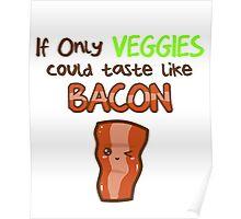 veggie bacon Poster