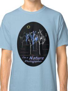 Trees ~ I'm a Nature Photographer - T-shirt Classic T-Shirt