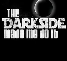 The Dark Side Made Me Do It by cathelms