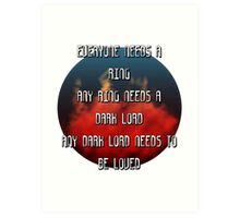 Sauron needs to be loved Art Print