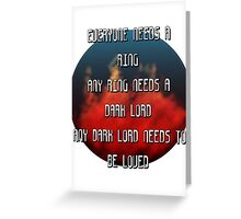 Sauron needs to be loved Greeting Card