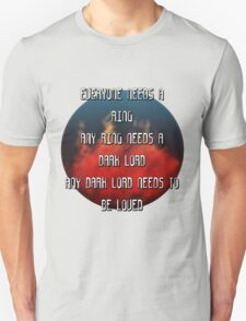 Sauron needs to be loved T-Shirt
