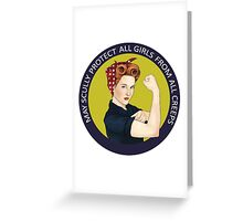 May Scully protect all girls from all creeps Greeting Card
