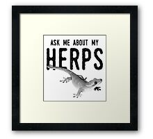Ask Me About My HERPS Framed Print