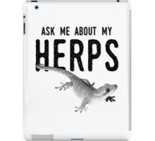 Ask Me About My HERPS iPad Case/Skin