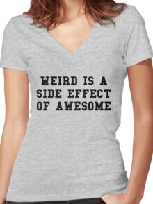 Weird Awesome Funny Quote Women's Fitted V-Neck T-Shirt