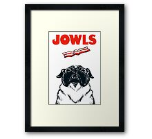 JOWLS Pug Movie Poster Parody Framed Print