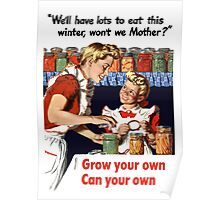 Grow Your Own Can Your Own -- WWII Poster