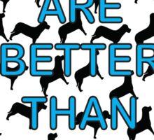 Dogs Are Better Than Boyfriends Sticker