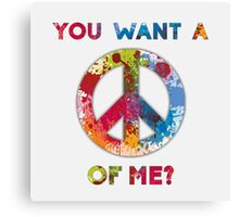 You Want a Peace of Me? Canvas Print