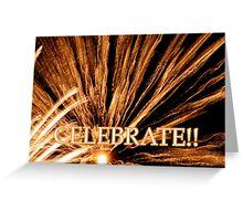 CELEBRATE!! card Greeting Card