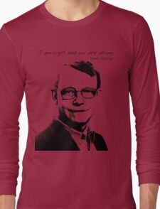 I am right and you are wrong Long Sleeve T-Shirt