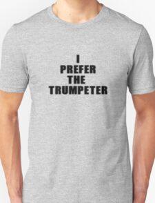 Trumpet Player Sticker - I Prefer The Trumpeter Louis Armstrong T-Shirt T-Shirt