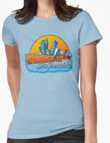 Wake Up San Francisco Womens Fitted T-Shirt
