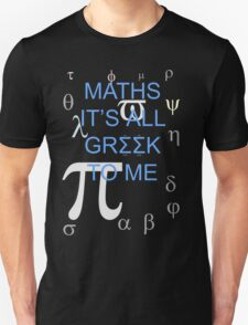Maths It's All Greek To Me Unisex T-Shirt