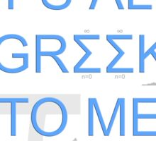 Maths It's All Greek To Me Sticker