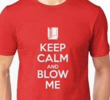Keep Calm and Blow Me Unisex T-Shirt