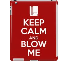 Keep Calm and Blow Me iPad Case/Skin