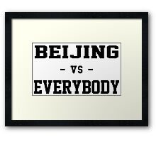 Beijing VS Everybody Framed Print