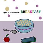 Incomplete Breakfast by amak