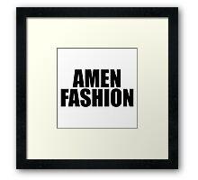 Amen Fashion Framed Print