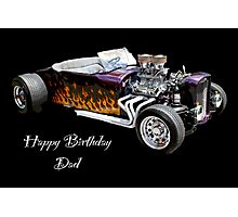 Happy Birthday Dad Photographic Print