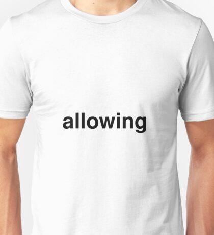 allowing Unisex T-Shirt