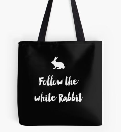 Follow the white rabbit Tote Bag