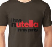 Nutella In My Pants Unisex T-Shirt
