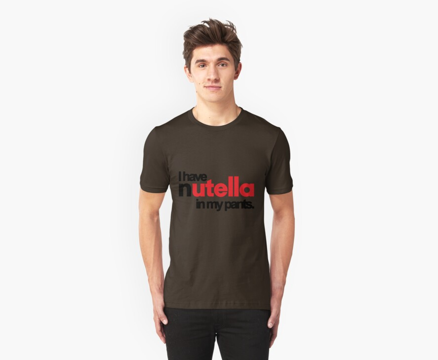 Nutella In My Pants by Outsanity