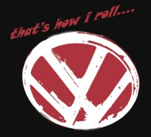VW logo - that's how i roll...  by melodyart