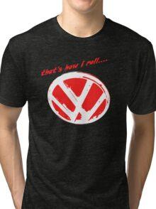 VW logo - that's how i roll...  Tri-blend T-Shirt