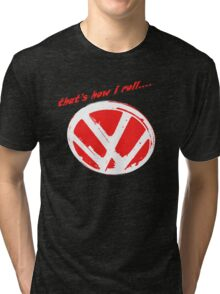 VW logo - that's how i roll...  Tri-blend T-Shirt