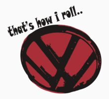 VW logo - that's how i roll... black & red text by melodyart