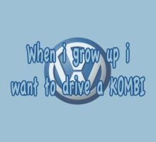 When i grow up i want to drive a VW KOMBI Kids Tee