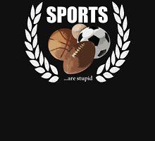 Sports...are stupid T-Shirt