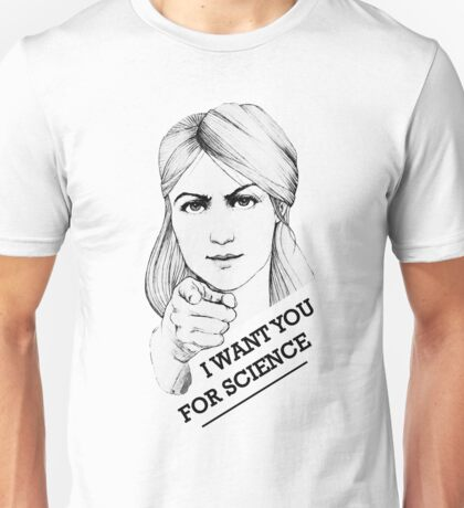 I want you for science Unisex T-Shirt