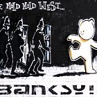 The Mild Mild West - Banksy by saracobbs