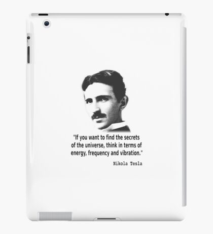 Quote By Nikola Tesla iPad Case/Skin