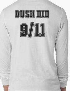 Bush Did 9/11 Long Sleeve T-Shirt