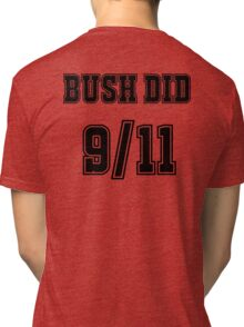Bush Did 9/11 Tri-blend T-Shirt