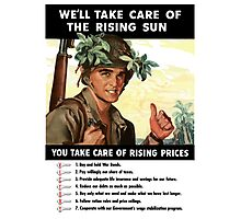 We'll Take Care Of The Rising Sun -- You Take Care Of Rising Prices Photographic Print