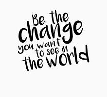 Be the Change - Black Unisex T-Shirt