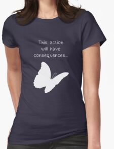 "Life is Strange - ""This action will have consequences..."" Womens Fitted T-Shirt"