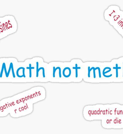 Math Not Meth Sticker