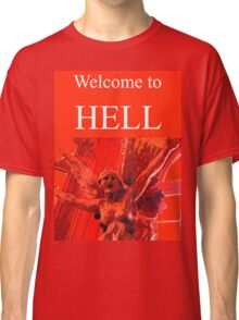 T - Welcome To Hell Classic T-Shirt
