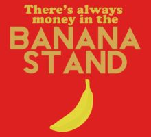 There's Always Money in the Banana Stand by tomryanryan